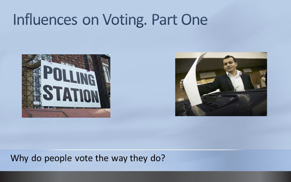 The influences are complex.There are many influences on voters in the UK.