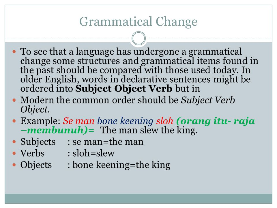 Lexical Change Among the components of language, the lexicon most commonly undergoes change.
