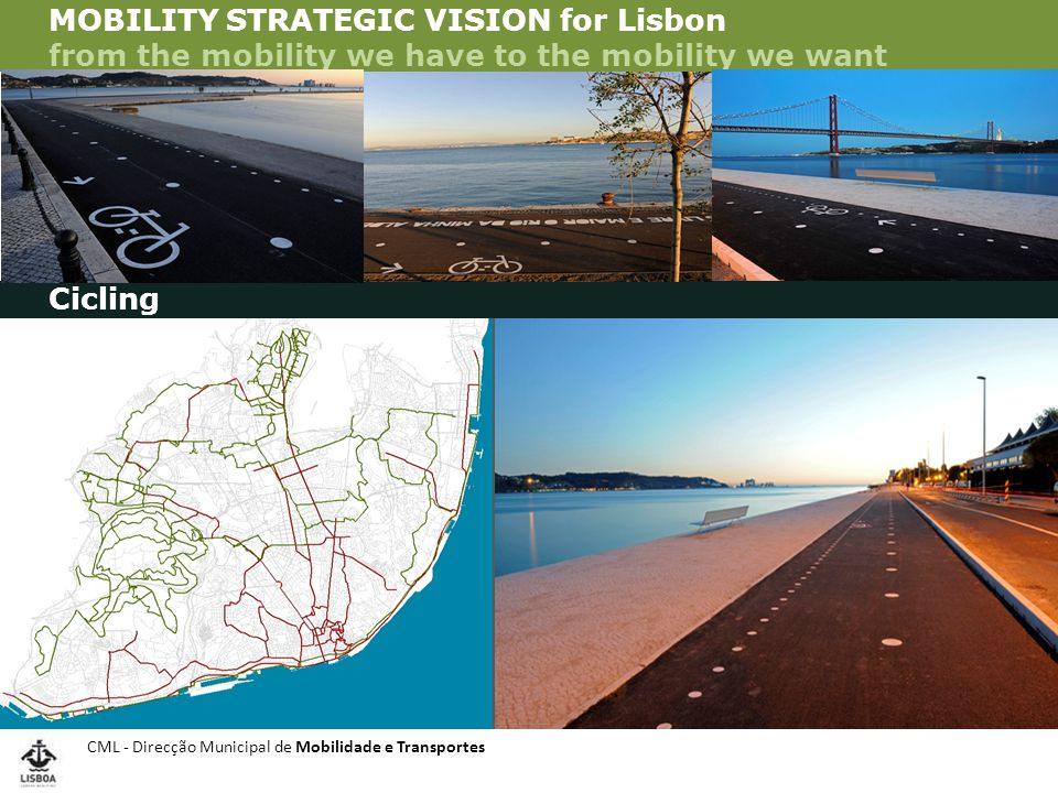 CML - Direcção Municipal de Mobilidade e Transportes VISÃO ESTRATÉGICA DA MOBILIDADE - VEM Lx MOBILITY STRATEGIC VISION for Lisbon from the mobility we have to the mobility we want Promoting full accessibility