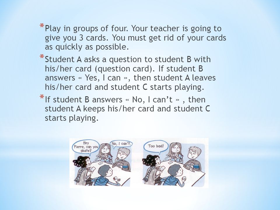 * Play in groups of four.Your teacher is going to give you 3 cards.