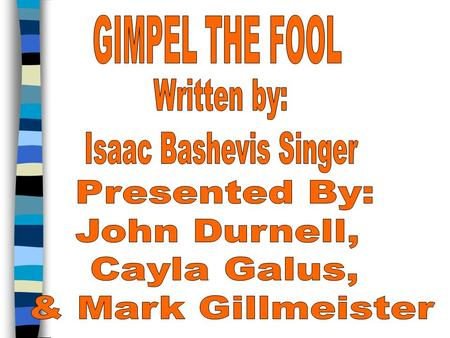 a character analysis of gimpel in gimpel the fool Gimpel the fool analysis gimpel valve parts gimpel valve literature gimpel wikipedia gimpel the fool character  gimpel the fool quizlet compare search.