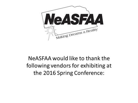 NeASFAA would like to thank the following vendors for exhibiting at the 2016 Spring Conference: