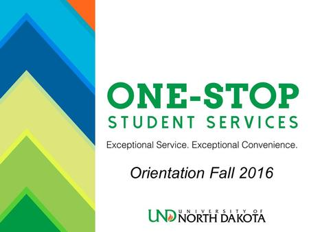 Orientation Fall 2016. Overview Fall To Do List Student Center Financial Aid Student Refunds Student Financial Account Payment Options Student Refunds.