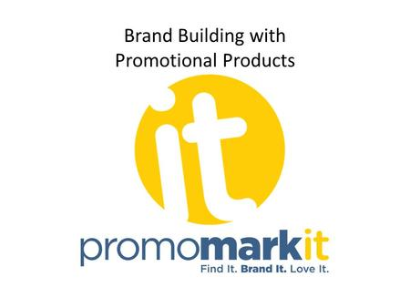 Brand Building with Promotional Products. Promo Products (aka…) - Giveaways - Swag - Branded Merchandise - Merch - Business Gifts - Premiums - Incentives.