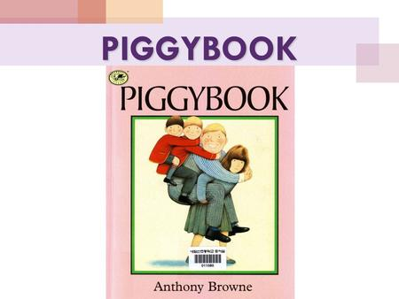 PIGGYBOOK. Mr. Piggot lived with his two sons, Simon and Patrick, in a nice house with a nice garden, and a nice car in the nice garden. Inside the house.