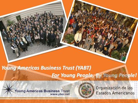Young Americas Business Trust (YABT) For Young People, By Young People!
