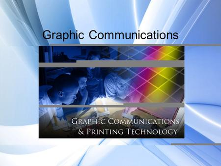 "Graphic Communications. History Graphic Communications, previously known as ""Printing"": Dates back to 220 A.D. Was first found in China and Egypt Consisted."