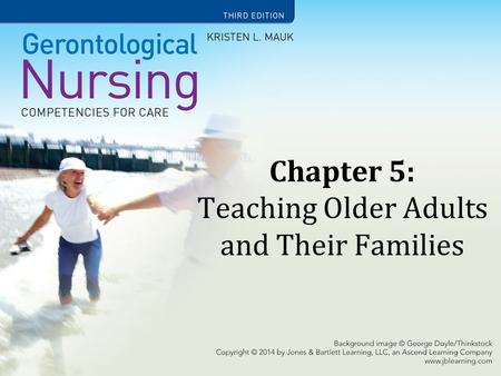 Chapter 5: Teaching Older Adults and Their Families.
