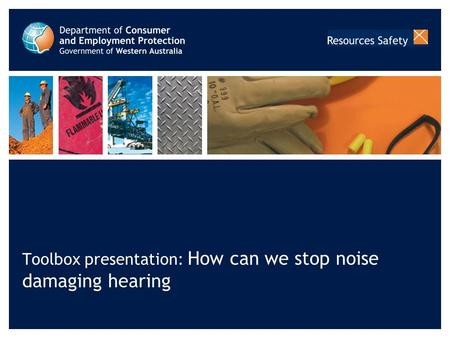 Toolbox presentation: How can we stop noise damaging hearing.