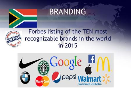 BRANDING Forbes listing of the TEN most recognizable brands in the world in 2015.