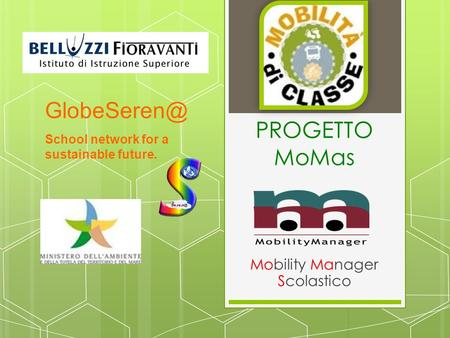 PROGETTO MoMas Mobility Manager Scolastico School network for a sustainable future.