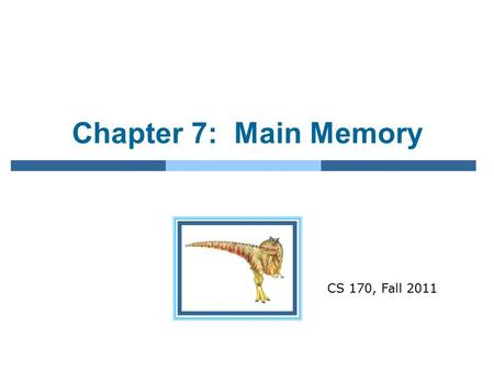 Chapter 7: Main Memory CS 170, Fall 2011. 8.2 Program Execution & Memory Management Program execution Swapping Contiguous Memory Allocation Paging Structure.