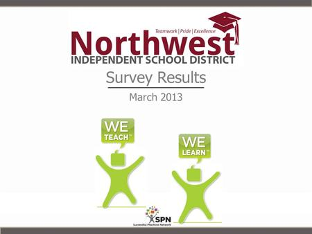 "Survey Results March 2013. We have become obsessed with the use of test data alone to drive school improvement and transformation efforts. ""Culture drives."