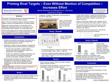 Priming Rival Targets – Even Without Mention of Competition – Increases Effort David Reinhard and Benjamin A. Converse University of Virginia Conclusion.