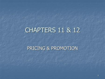 1 CHAPTERS 11 & 12 PRICING & PROMOTION. 2 Pricing Objectives 1. Obtaining a Target Return on Investment return on investment (ROI)- amount earned as a.