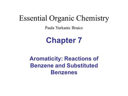 Aromaticity: Reactions of Benzene and Substituted Benzenes