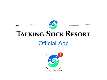 Official App 1 Talking Stick Resort. 2 Mobile Market 1. U.S. mobile penetration is 101% 2. 46% of people play games on mobile devices 3. Casino Apps have.
