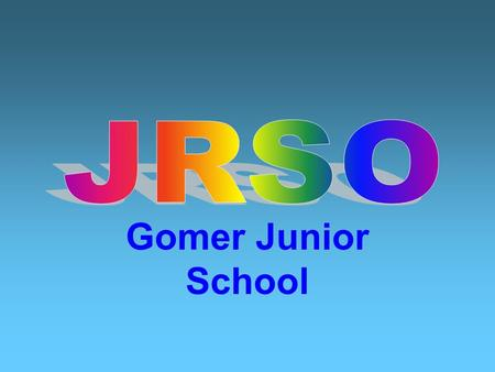 Gomer Junior School. Who are our JRSO's? Hannah Baird (Year 6) Zak Ware (Year 6) Sophie King (Year 6) Dylan Nelson (Year 6) Lola Burns (Year 5) Alana.