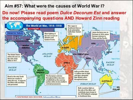 Aim #57: What were the causes of World War I? Do now! Please read poem Dulce Decorum Est and answer the accompanying questions AND Howard Zinn reading.