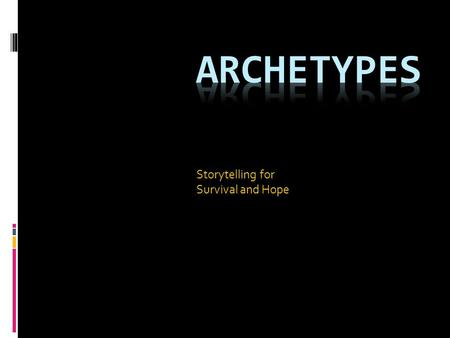 Storytelling for Survival and Hope. Do you agree with the following statements?  Storytelling is essential for the survival of humanity and provides.