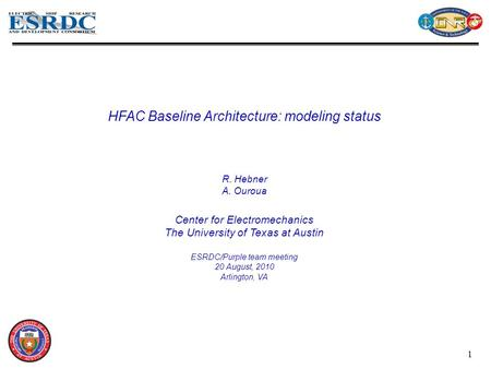 1 40 MW 20 MW 15 MW 11 MW5 MW HFAC Baseline Architecture: modeling status R. Hebner A. Ouroua Center for Electromechanics The University of Texas at Austin.