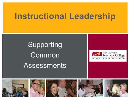 Instructional Leadership Supporting Common Assessments.