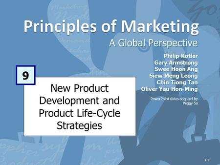 New Product Development and Product Life-Cycle Strategies A Global Perspective 9 Philip Kotler Gary Armstrong Swee Hoon Ang Siew Meng Leong Chin Tiong.
