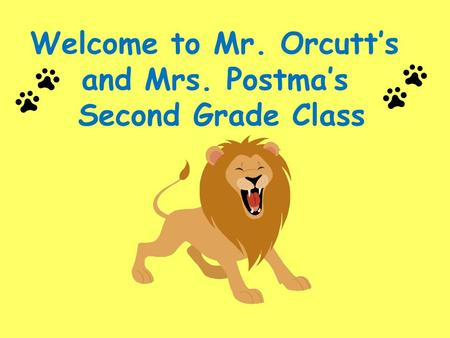 Welcome to Mr. Orcutt's and Mrs. Postma's Second Grade Class.