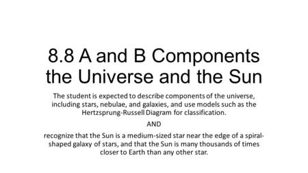 8.8 A and B Components the Universe and the Sun