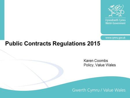 Public Contracts Regulations 2015 Karen Coombs Policy, Value Wales.