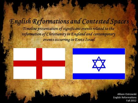 English Reformations and Contested Spaces Timeline presentation of significant events related to the reformation of Christianity in England and contemporary.