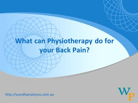 What can Physiotherapy do for your Back Pain?