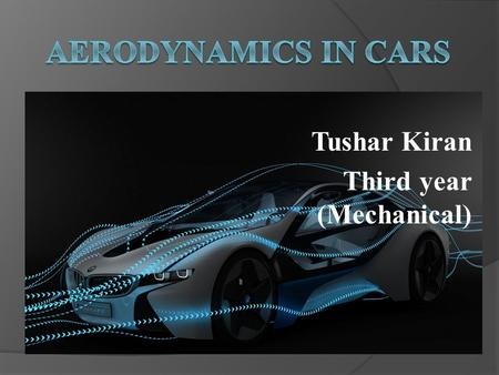 Tushar Kiran Third year (Mechanical)