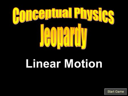 Linear Motion. Speed & Velocity Acceleration Free Fall: Fast Free Fall: Far Graphs & Air Resistance.