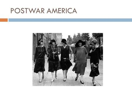 POSTWAR AMERICA. Standard:  SS5H4.b  Describe the cultural developments and individual contributions in the 1920s of the Jazz Age, Harlem Renaissance,