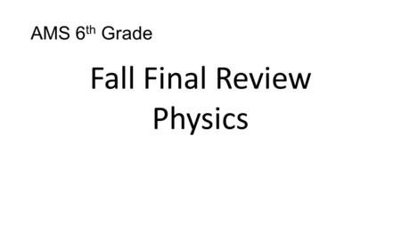 Fall Final Review Physics