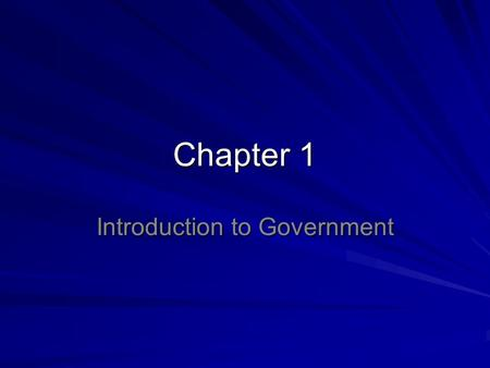 "Chapter 1 Introduction to Government. What is a ""state"" and what is a ""nation?"" State= an independent political community that occupies territory and."