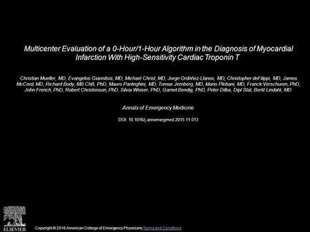 Multicenter Evaluation of a 0-Hour/1-Hour Algorithm in the Diagnosis of Myocardial Infarction With High-Sensitivity Cardiac Troponin T Christian Mueller,
