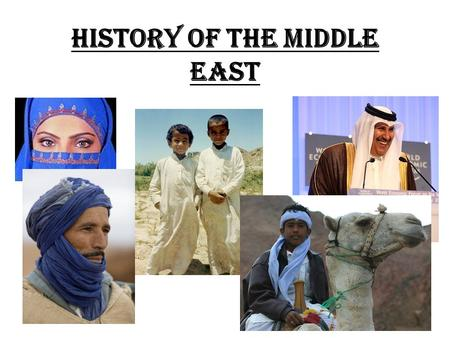 History of the Middle East. North Africa – Bedouins are Arabic-speaking people who migrated to north Africa from deserts in southwest Asia. – Nomadic.