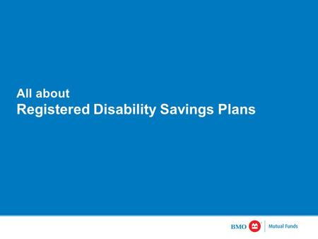 All about Registered Disability Savings Plans. 1 All About RDSPs For Canadians with disabilities, the RDSP is an effective way to build long-term financial.