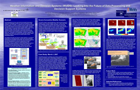 Case Study: March 1, 2007 The WxIDS approach to predicting areas of high probability for severe weather incorporates various meteorological variables (e.g.