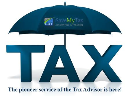 The pioneer service of the Tax Advisor is here!. The business is a tough job to handle and it requires a lot of patience, knowledge and hard work to stand.