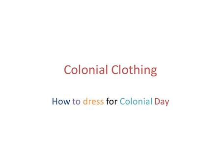How to dress for Colonial Day