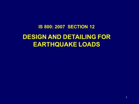 DESIGN AND DETAILING FOR EARTHQUAKE LOADS