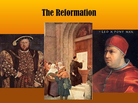 The Reformation. Causes of the Reformation Social: Humanism and the Printing Press led to a questioning of the Church. Political: Monarch challenged the.