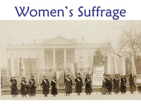 Women's Suffrage. This is the story of our Grandmothers and Great- grandmothers; they lived only 90+ years ago.