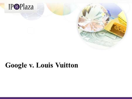 Google v. Louis Vuitton. Louis Vuitton, which is part of the LVMH group of brands including Moet & Chandon and Dior, had argued that Google was acting.