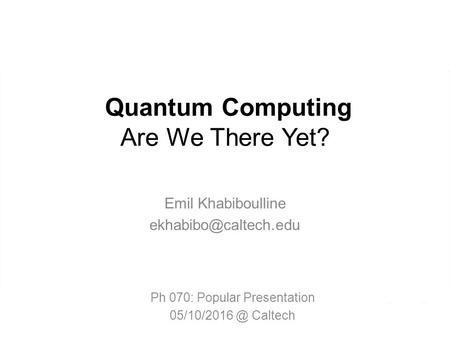 Quantum Computing Are We There Yet?