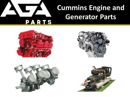 Cummins Engine and Generator Parts. Cummins – Engine & Generator Parts Online AGA Parts carries a full line of Cummins engine and generator parts online.
