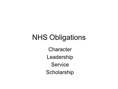 NHS Obligations Character Leadership Service Scholarship.